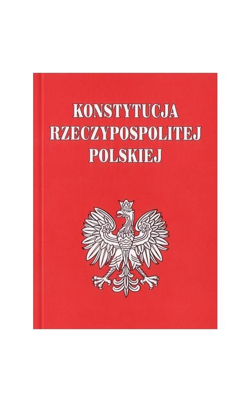 """KONSTYTUCJA RZECZYPOSPOLITEJ POLSKIEJ - wersja """"kieszonkowa"""""""