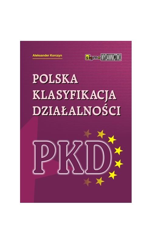 POLSKA KLASYFIKACJA DZIAŁALNOŚCI (PKD)